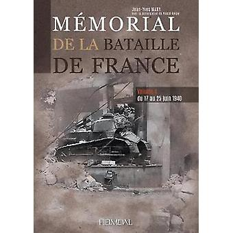 Memorial De La Bataille De France Volume 4 - Du 17 Au 25 Juin 1940 by