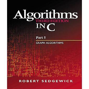 Algoritmi in C Part 5 Graph Algorithms di Robert Sedgewick