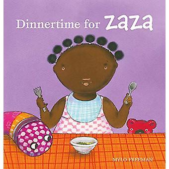 Dinnertime for Zaza by Mylo Freeman - 9781605374963 Book