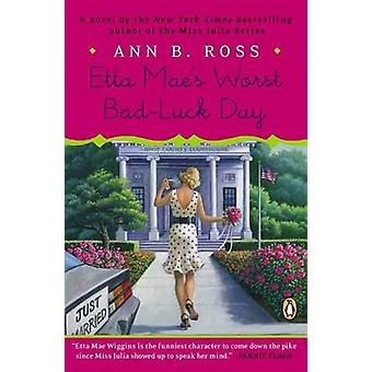 Etta Mae's Worst Bad-Luck Day by Ann B Ross - 9780143127376 Book