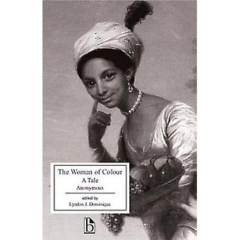 The Woman of Colour  A Tale by Edited by Lyndon J Dominique