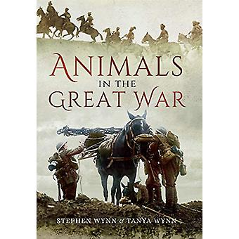 Animals in the Great War by Wynn - Stephen - 9781473838048 Book
