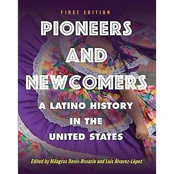 Pioneers and Newcomers - A Latino History in the United States by Mila
