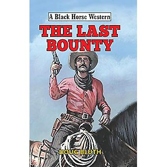 The Last Bounty by Doug Bluth - 9780719830372 Book