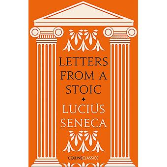 Letters from a Stoic by Seneca & Lucius