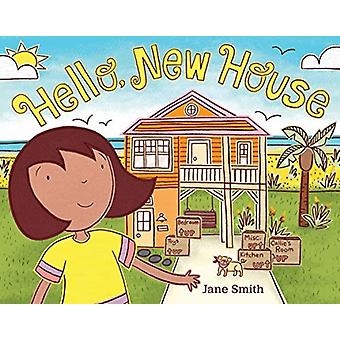 Hello New House by Jane Smith