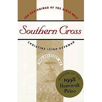 Southern Cross - The Beginnings of the Bible Belt by Christine Leigh H