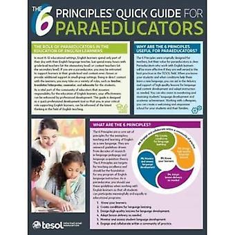 The 6 Principles (R) Quick� Guide for Paraeducators