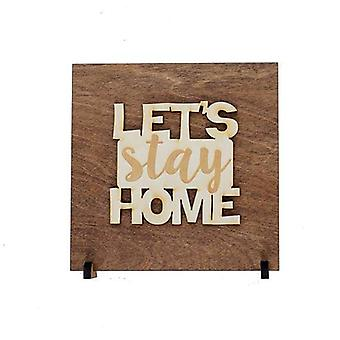 Let's Stay Home Sign - Wood Sign