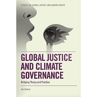 Global Justice and Climate Governance by Dietzel & Alix