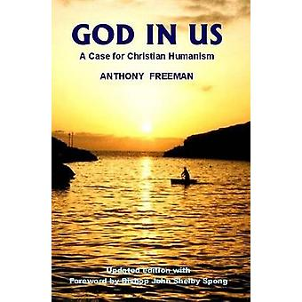 God in Us - A Case for Christian Humanism by Anthony Freeman - 9780907