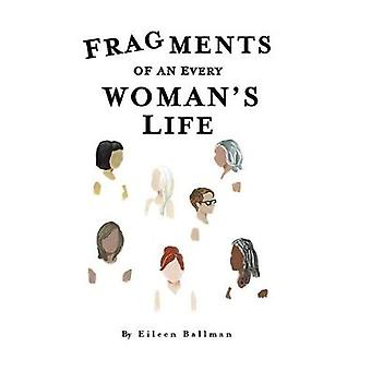 Fragments of an Everywoman's Life by Eileen Ballman - 9781528936378 B