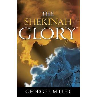 The Shekinah Glory by George L Miller - 9781602668478 Book