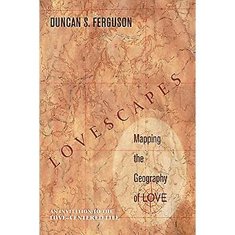 Lovescapes - Mapping the Geography of Love - An Invitation to the Love-