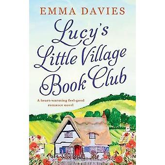 Lucy's Little Village Book Club - A heartwarming feel good romance nov