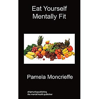 Eat Yourself Mentally Fit by Pamela Moncrieffe - 9781849914666 Book