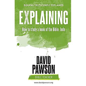 EXPLAINING How to study a book of the Bible - Jude by David Pawson - 9