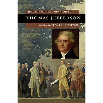 The Cambridge Companion to Thomas Jefferson von Frank Shuffelton
