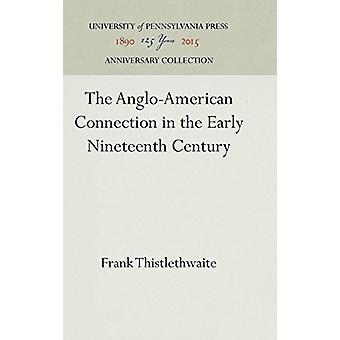 The Anglo-American Connection in the Early Nineteenth Century by Fran