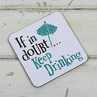 Brightside 'If In Doubt Keep Drinking' Coaster