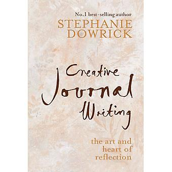 Diario creativo escribiendo el arte y el corazón de la reflexión por Stephanie Dowrick