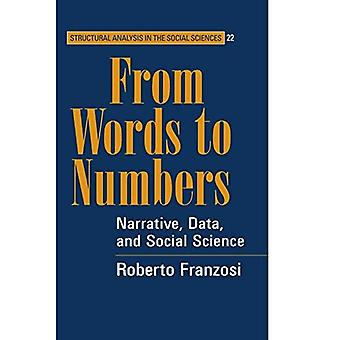 From Words to Numbers (Structural Analysis in the Social Sciences, #22): Narrative, Data, and Social Science