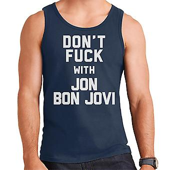 Dont Fuck With Jon Bon Jovi Men's Vest