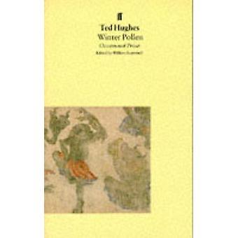 Polen de invierno - prosa ocasional (principal) por Ted Hughes - William Scamme