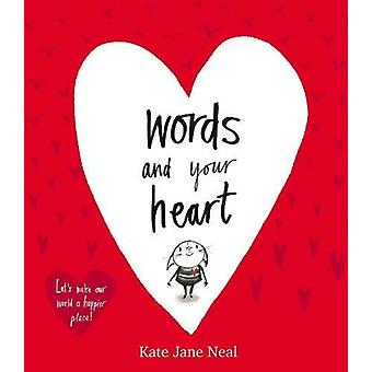 Words and Your Heart by Kate Jane Neal - 9781471168567 Book
