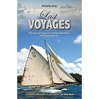 Last Voyages - The Lives and Tragic Loss of Remarkable Sailors Who Nev