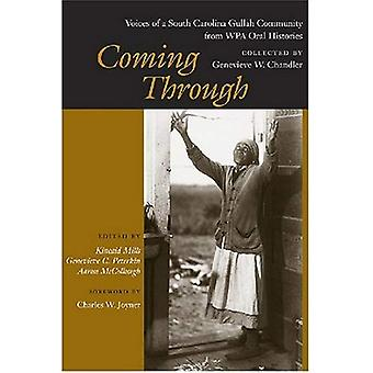Kommande genom: Röster i en South Carolina Gullah gemenskapen från WPA muntliga historier