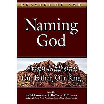 Naming God: Avinu Malkeinu - Our Father, Our King (Prayers of Awe)