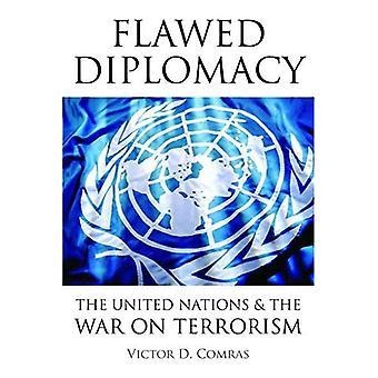 Fehlerhafte Diplomatie: Die Vereinten Nationen & den Krieg gegen den Terrorismus