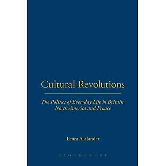 Cultural Revolutions: The Politics of Everyday Life in Britain, North America and France