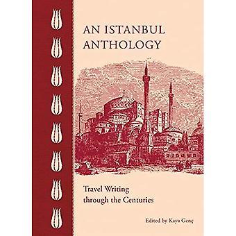 Une anthologie d'Istanbul: Rédaction de voyage à travers les siècles
