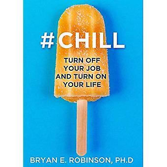 #Chill: slå av jobben og slå på livet