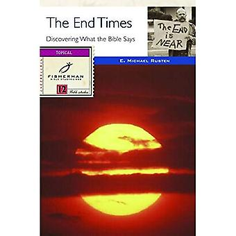 End Times: Discovering What the Bible Says