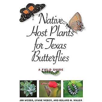 Native gastheerplanten voor vlinders Texas: A Field Guide (Myrna en David K. Langford boeken over werken Lands)