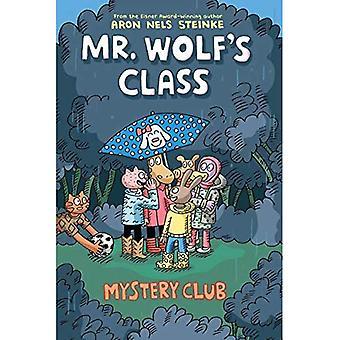 Mystery Club (Mr. Wolf's Class #2) (Mr. Wolf's Class)