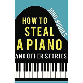 Gewusst wie: ein Klavier und anderen Stor - 9781788039765 Buch zu stehlen