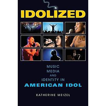 Idolized Music Media and Identity in American Idol by Meizel & Katherine
