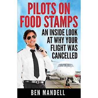 Pilots On Food Stamps An Inside Look At Why Your Flight Was Cancelled by Mandell & Ben