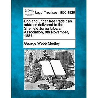 England unter Freihandel lieferte eine Adresse an der Sheffield Junior Liberal Association 8. November 1881. von Medley & George Webb