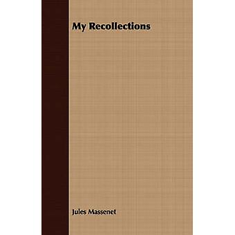 My Recollections by Massenet & Jules