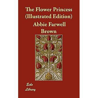 De prinses bloem Illustrated Edition door Brown & Abbie Farwell