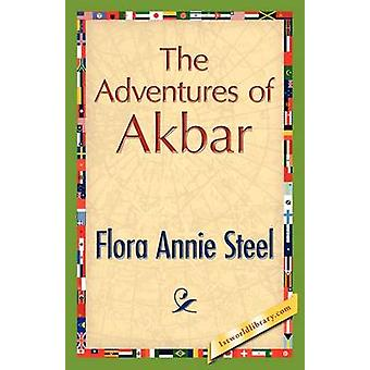 The Adventures of Akbar by Steel & Flora A.