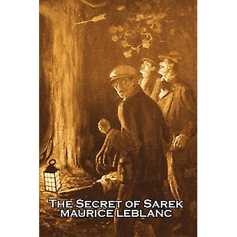 The Secret of Sarek by Maurice Leblanc Fiction Historical Action  Adventure Mystery  Detective by Leblanc & Maurice