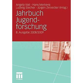 Jahrbuch Jugendforschung 8. Ausgabe 20082009 durch Ittel & Angela