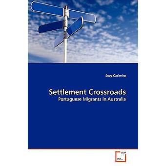Settlement Crossroads by Casimiro & Suzy