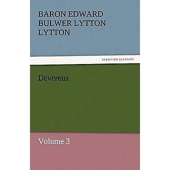 Devereux by Lytton & Baron Edward Bulwer Lytton